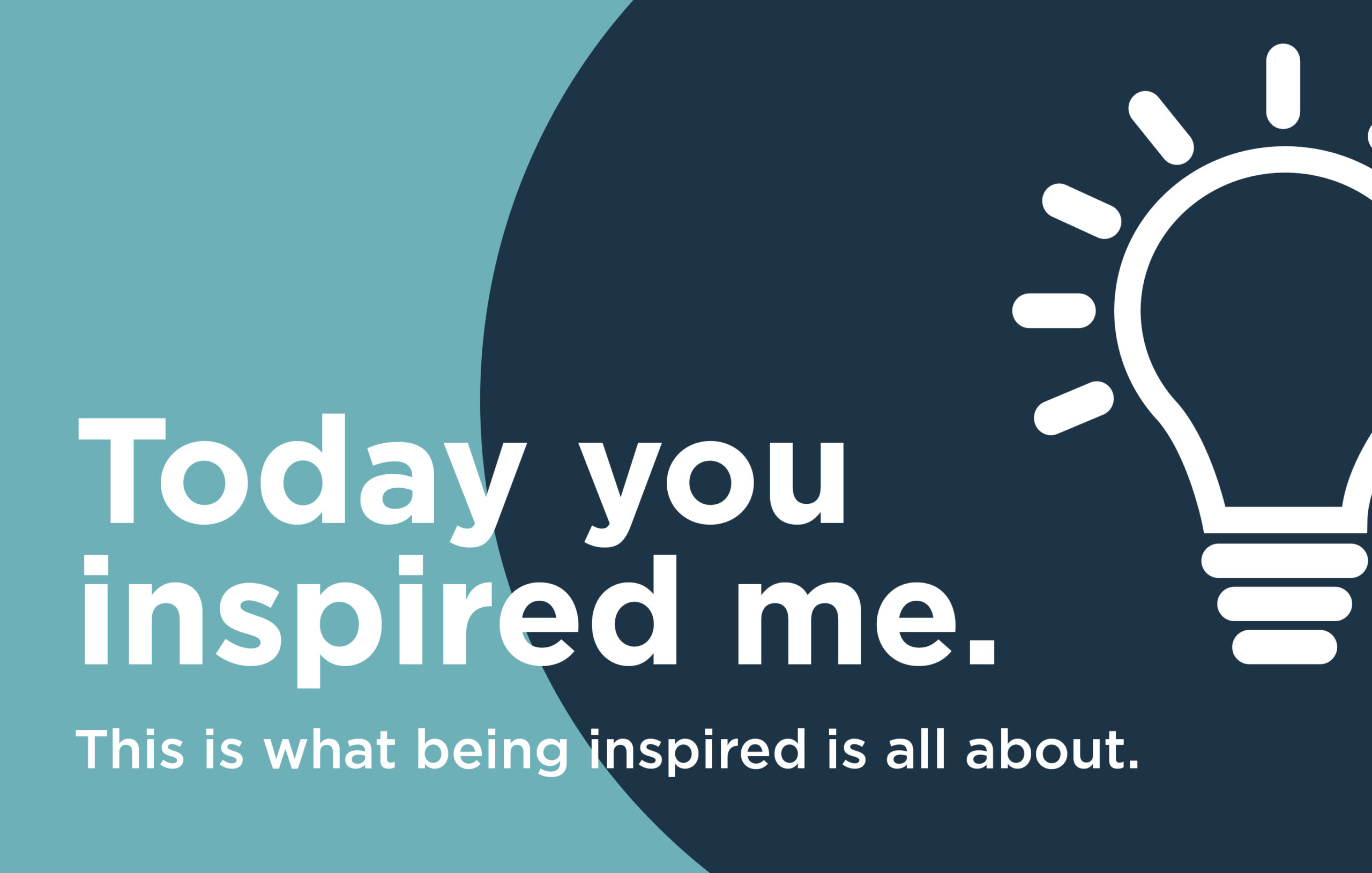 Image of e-card with copy 'Today you inspired me'